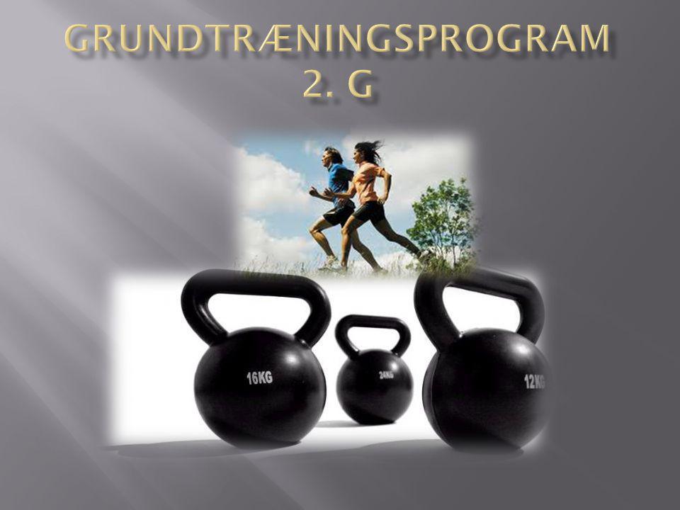 Grundtræningsprogram 2. g
