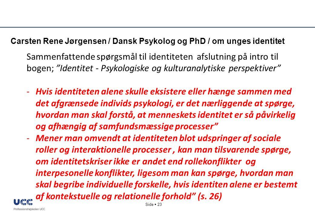 Carsten Rene Jørgensen / Dansk Psykolog og PhD / om unges identitet