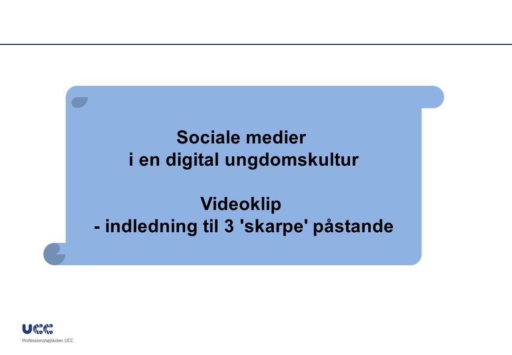 i en digital ungdomskultur - indledning til 3 skarpe påstande