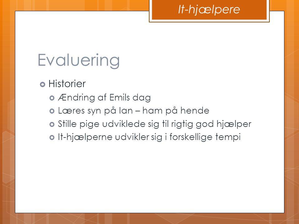 Evaluering It-hjælpere Historier Ændring af Emils dag