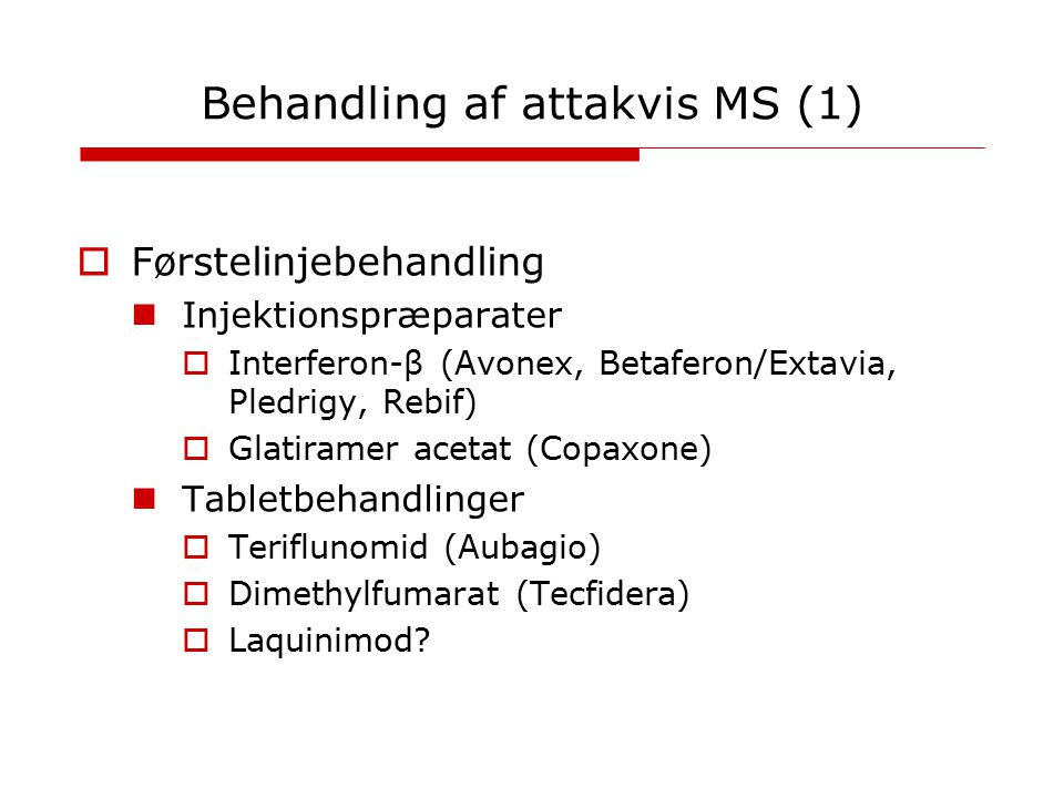 Behandling af attakvis MS (1)