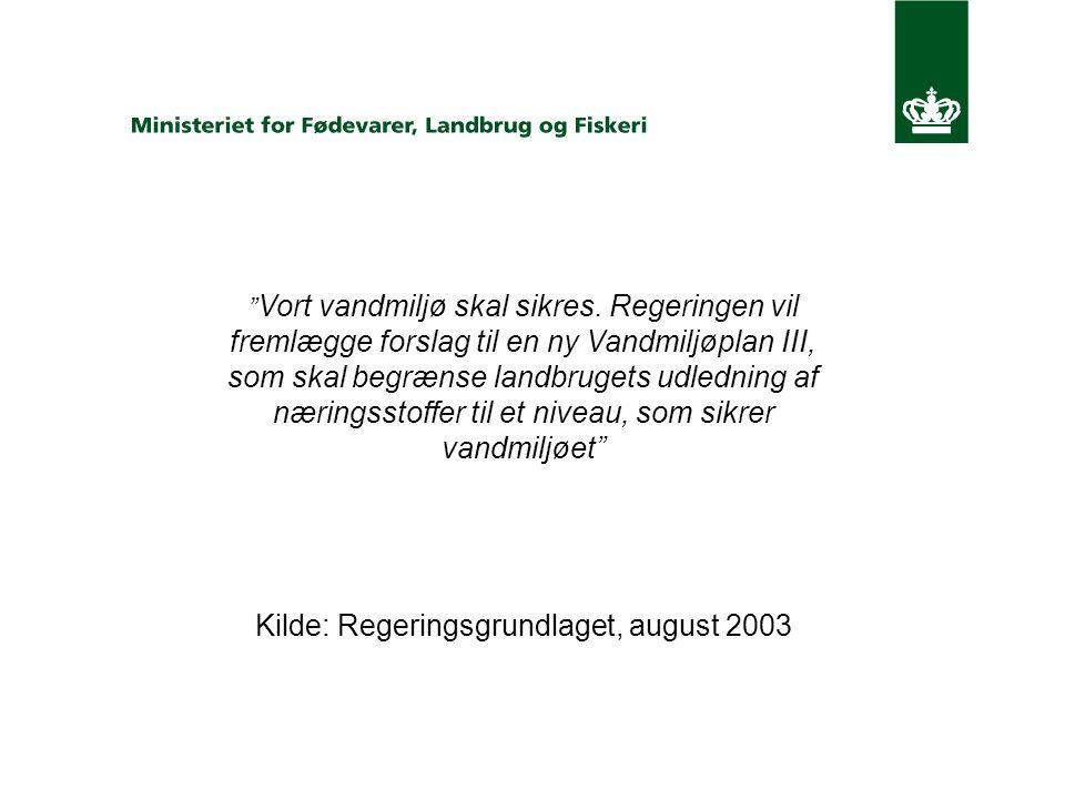 Kilde: Regeringsgrundlaget, august 2003