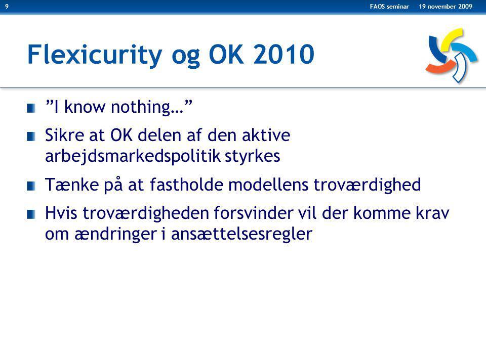 Flexicurity og OK 2010 I know nothing…