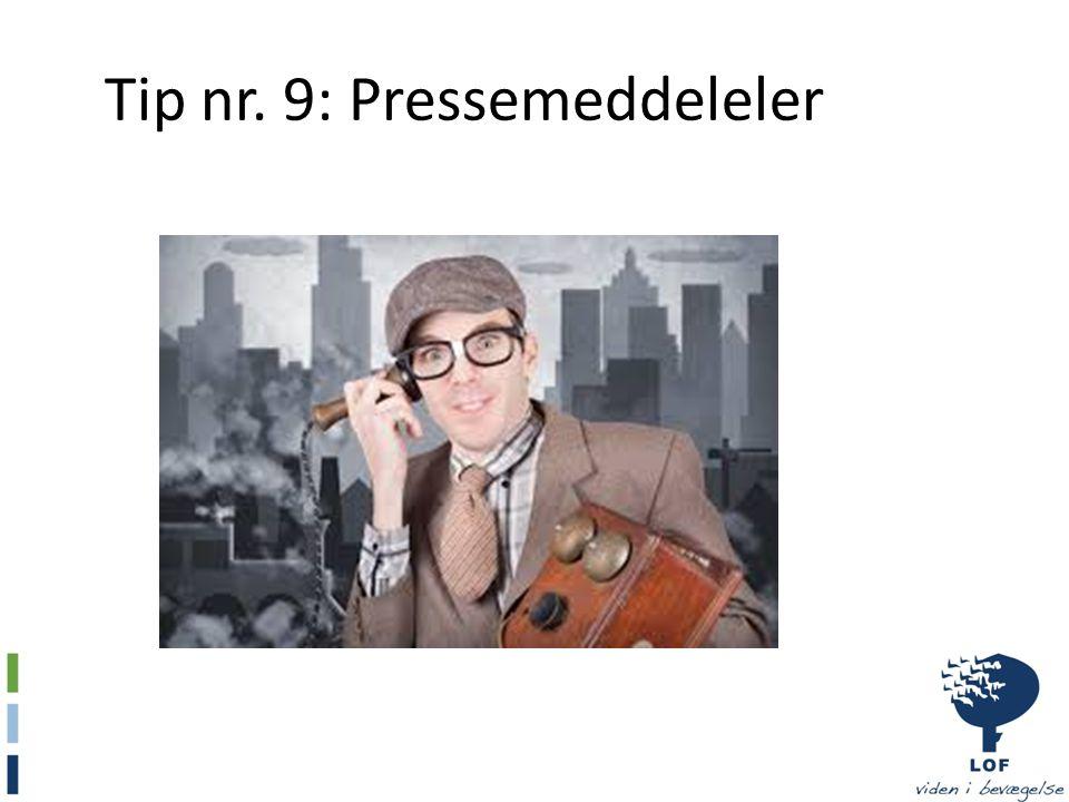 Tip nr. 9: Pressemeddeleler