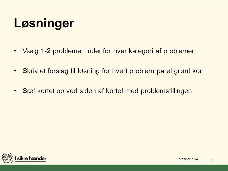 Løsninger Vælg 1-2 problemer indenfor hver kategori af problemer