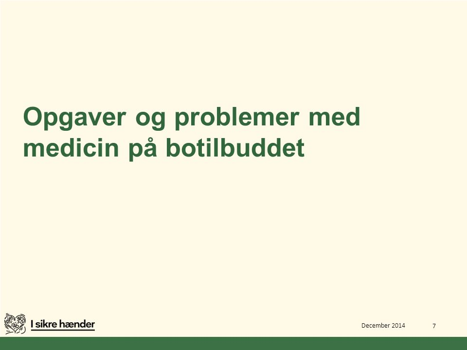 Opgaver og problemer med medicin på botilbuddet