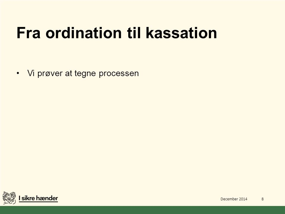 Fra ordination til kassation