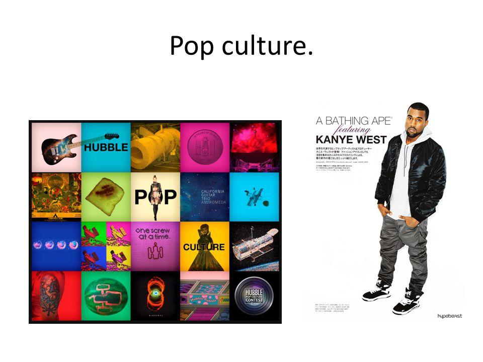 Pop culture.