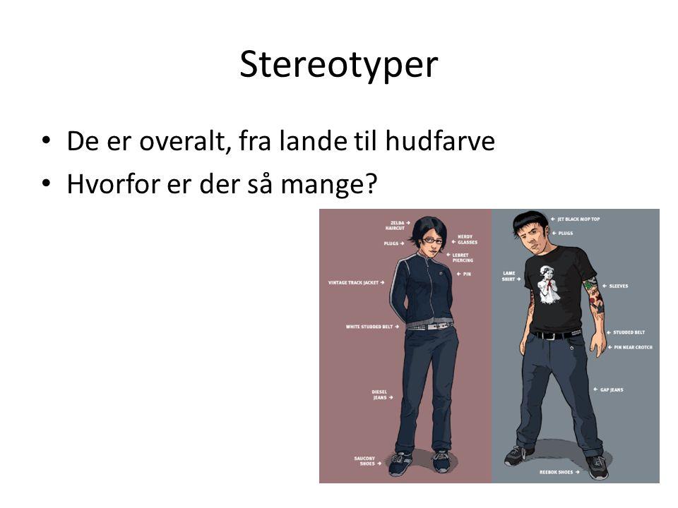 Stereotyper De er overalt, fra lande til hudfarve