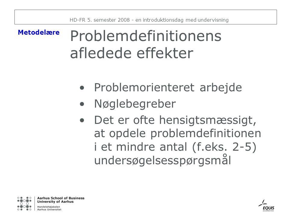 Problemdefinitionens afledede effekter