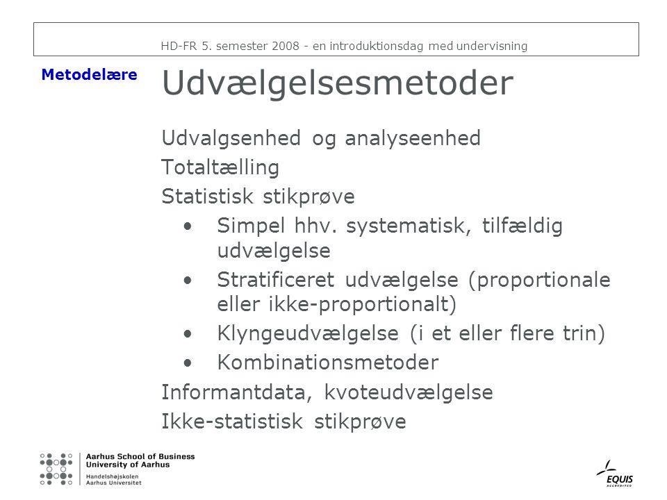 Udvælgelsesmetoder Udvalgsenhed og analyseenhed Totaltælling