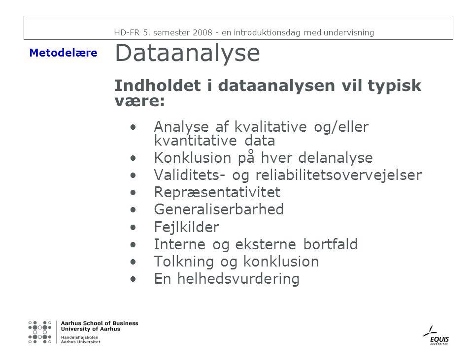 Dataanalyse Indholdet i dataanalysen vil typisk være: