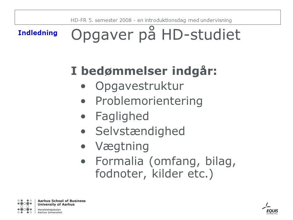 Opgaver på HD-studiet I bedømmelser indgår: Opgavestruktur