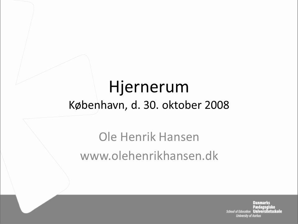 Hjernerum København, d. 30. oktober 2008