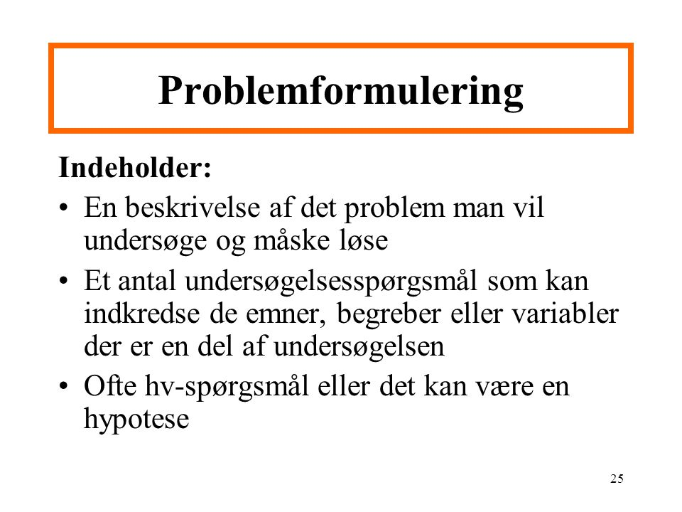 Problemformulering Indeholder: