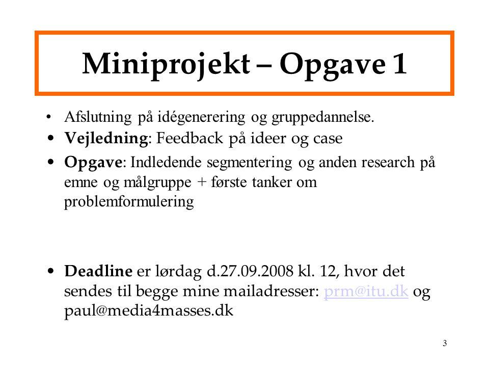 Miniprojekt – Opgave 1 Afslutning på idégenerering og gruppedannelse.