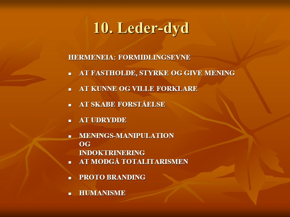 10. Leder-dyd HERMENEIA: FORMIDLINGSEVNE