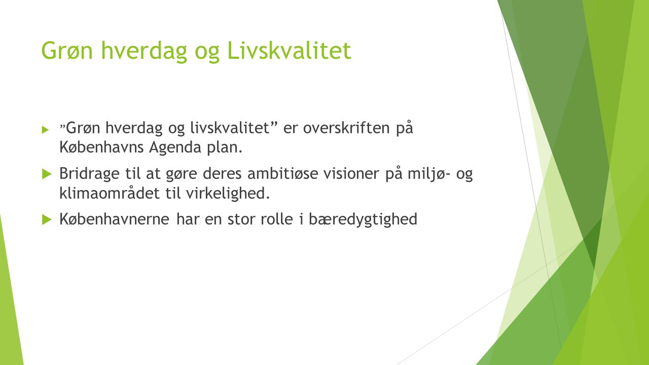 Grøn hverdag og Livskvalitet