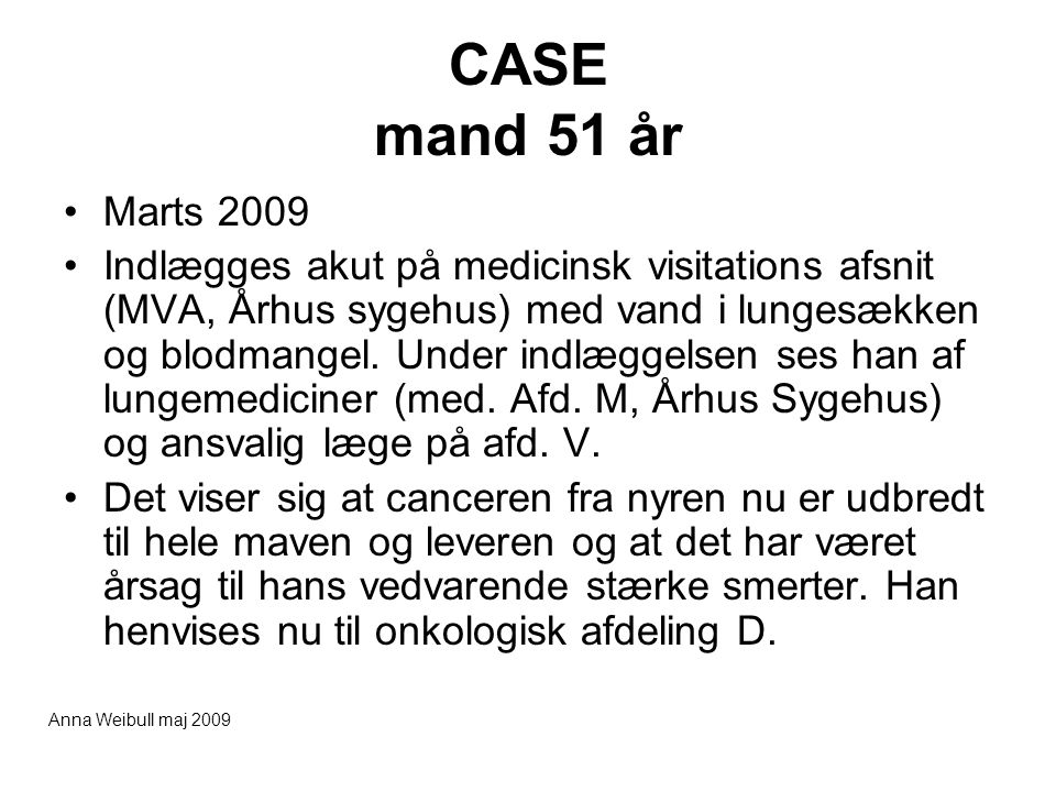 CASE mand 51 år Marts 2009.