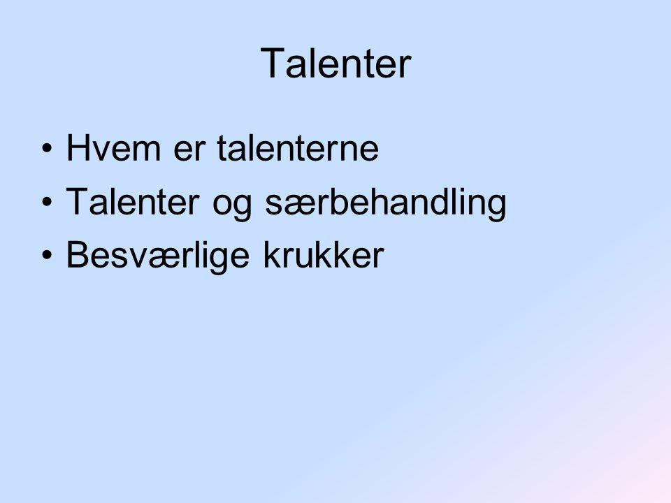 Talenter Hvem er talenterne Talenter og særbehandling