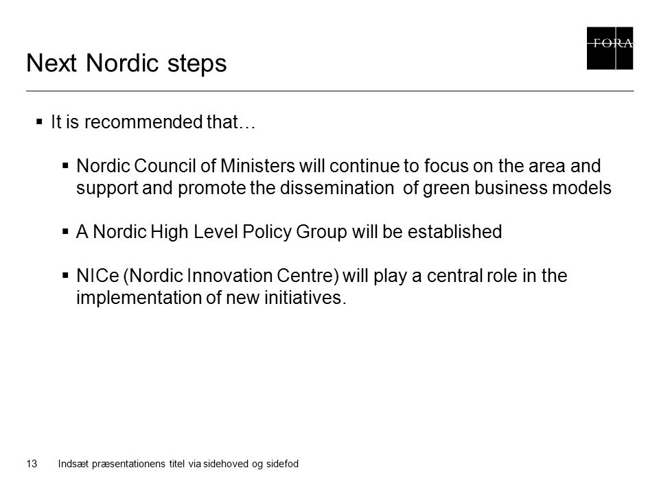 Next Nordic steps It is recommended that…