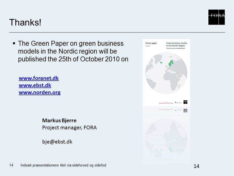 Thanks! The Green Paper on green business models in the Nordic region will be published the 25th of October 2010 on.