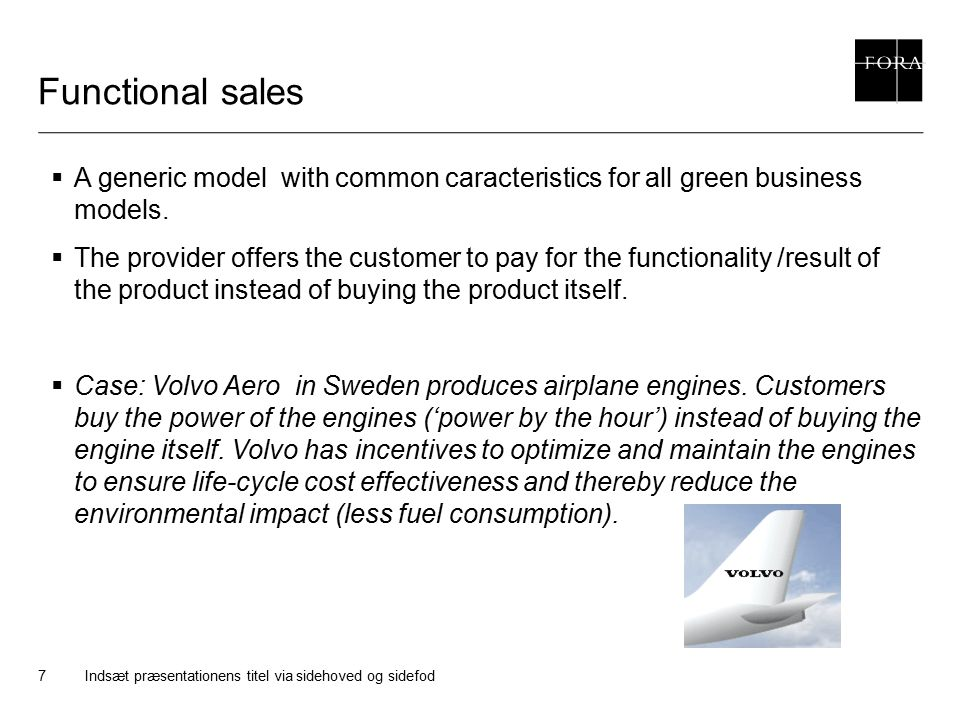 Functional sales A generic model with common caracteristics for all green business models.