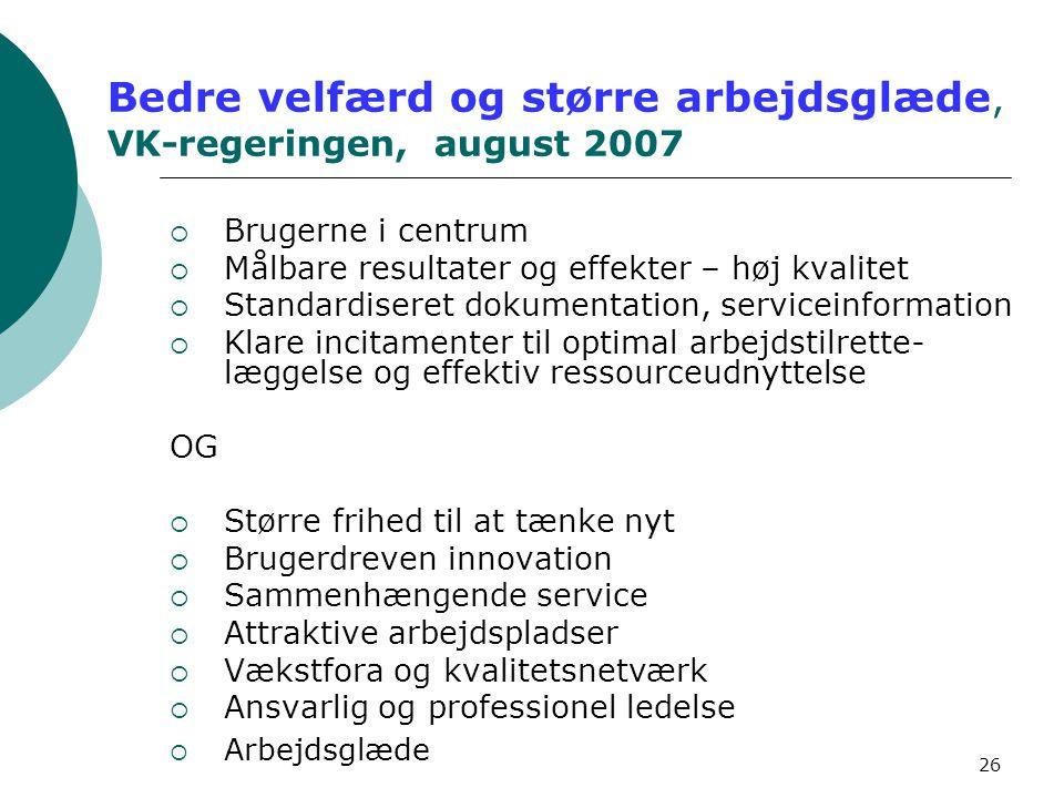 Bedre velfærd og større arbejdsglæde, VK-regeringen, august 2007