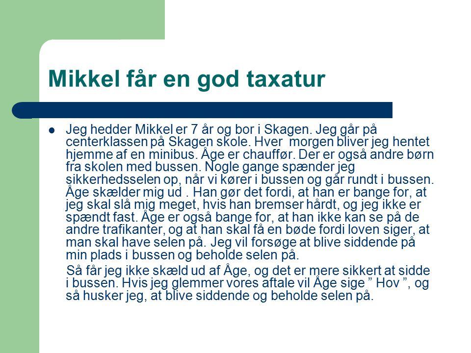 Mikkel får en god taxatur