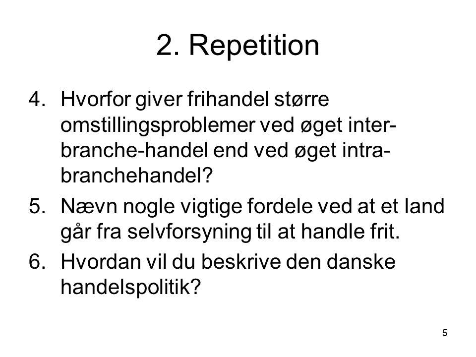 2. Repetition 4. Hvorfor giver frihandel større omstillingsproblemer ved øget inter-branche-handel end ved øget intra-branchehandel
