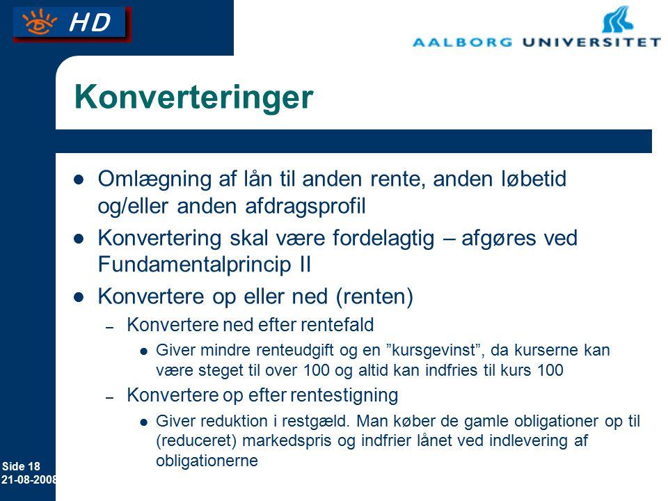 Konverteringer Omlægning af lån til anden rente, anden løbetid og/eller anden afdragsprofil.