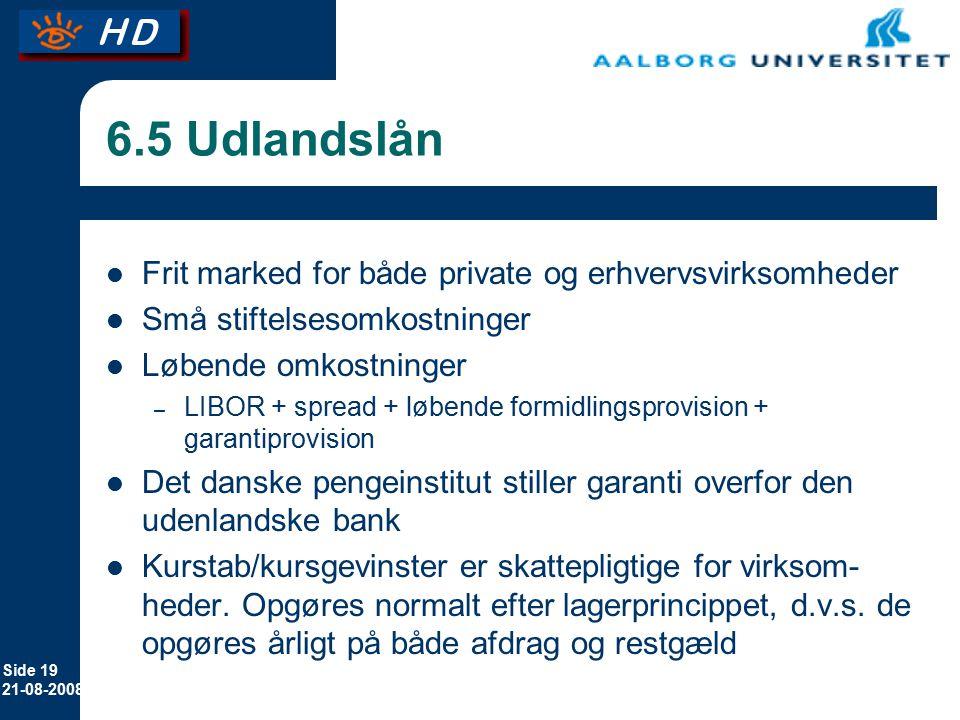 6.5 Udlandslån Frit marked for både private og erhvervsvirksomheder