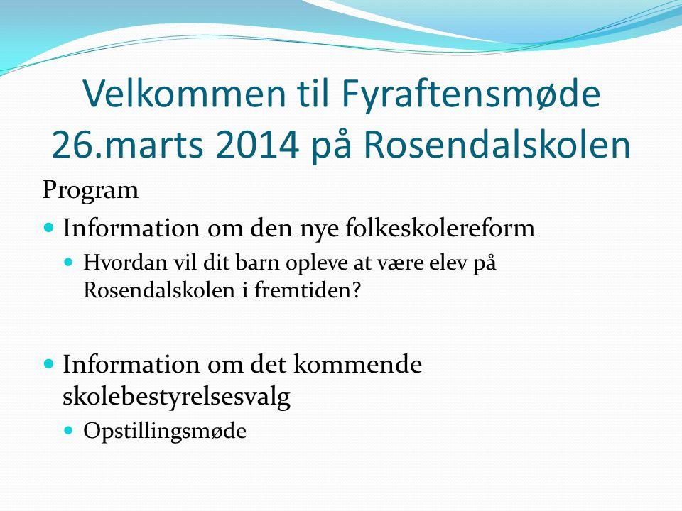 Velkommen til Fyraftensmøde 26.marts 2014 på Rosendalskolen