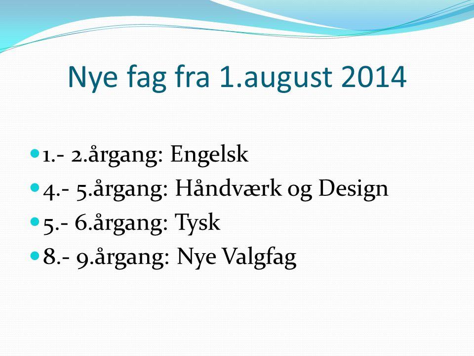 Nye fag fra 1.august 2014 1.- 2.årgang: Engelsk