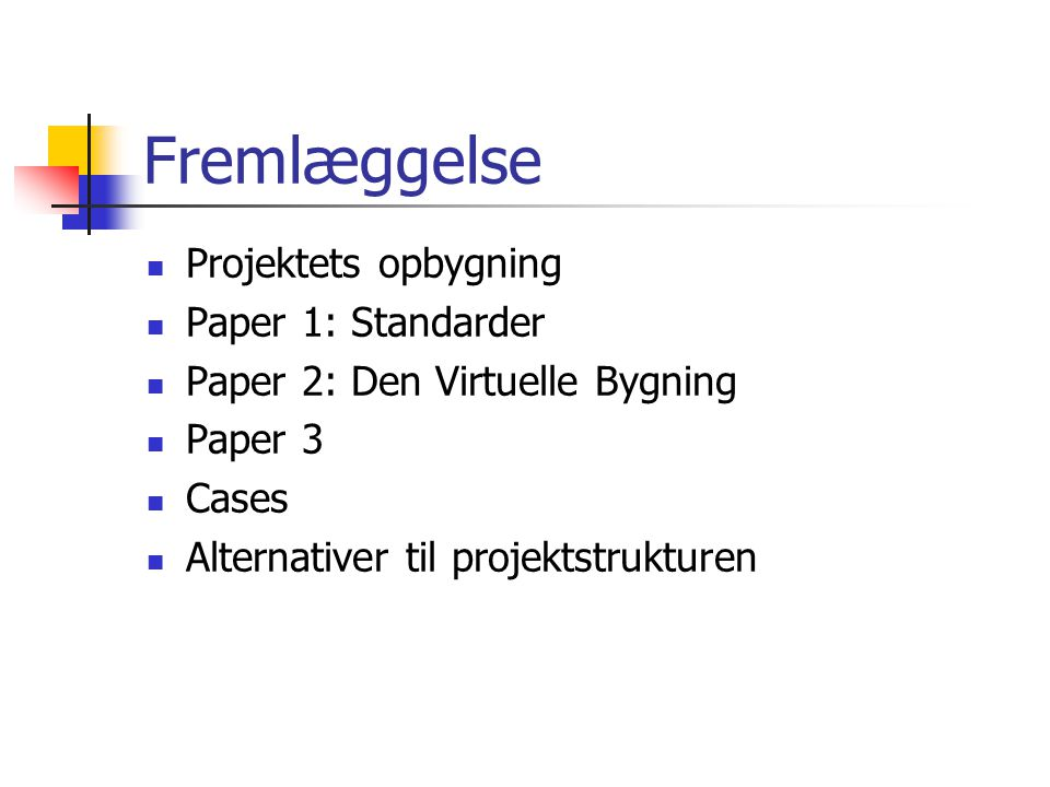 Fremlæggelse Projektets opbygning Paper 1: Standarder
