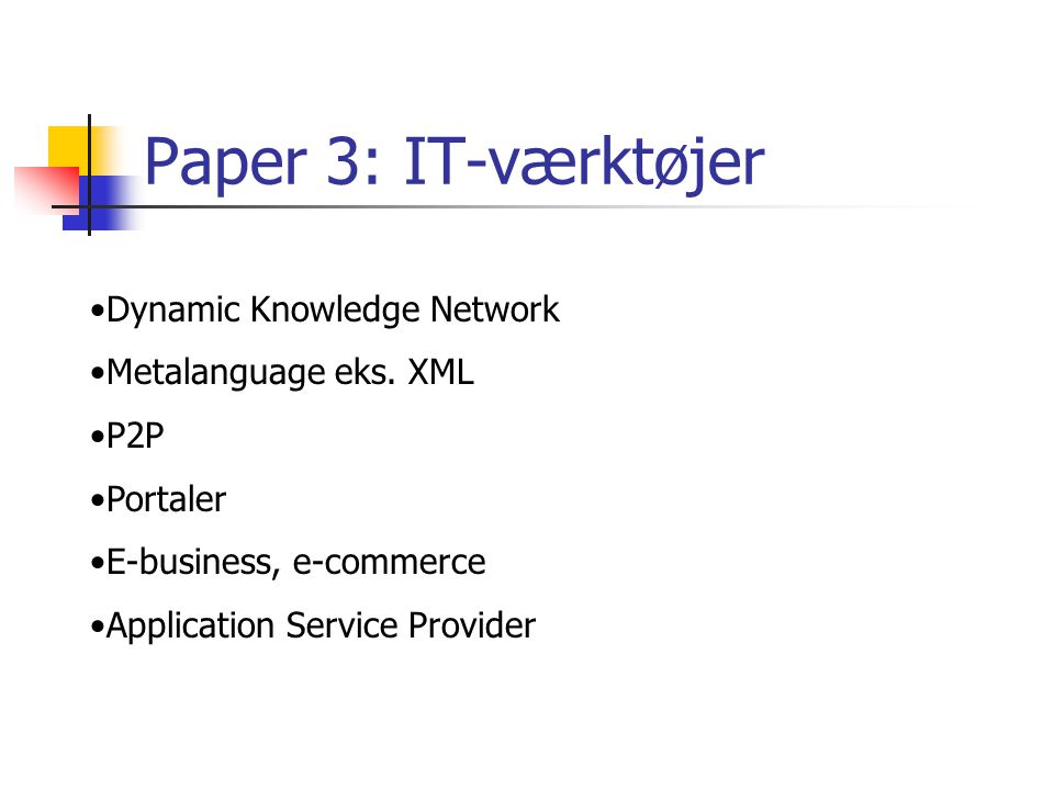 Paper 3: IT-værktøjer Dynamic Knowledge Network Metalanguage eks. XML