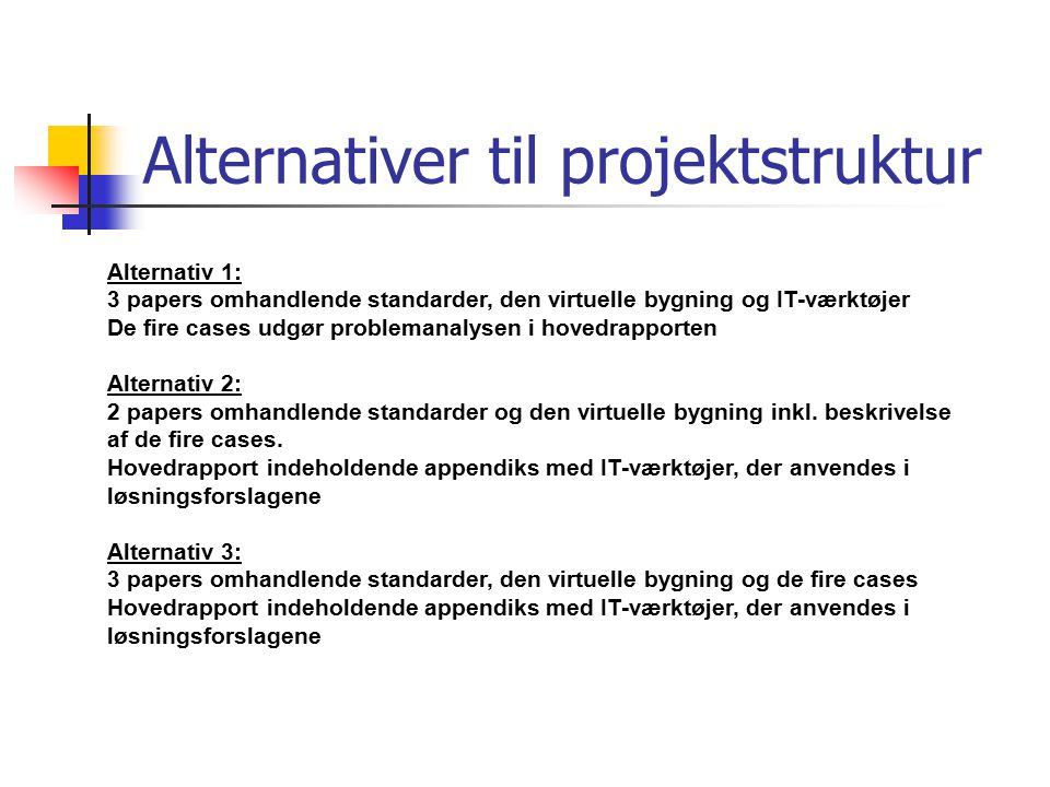 Alternativer til projektstruktur