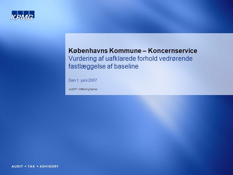 Københavns Kommune – Koncernservice Vurdering af uafklarede forhold vedrørende fastlæggelse af ...