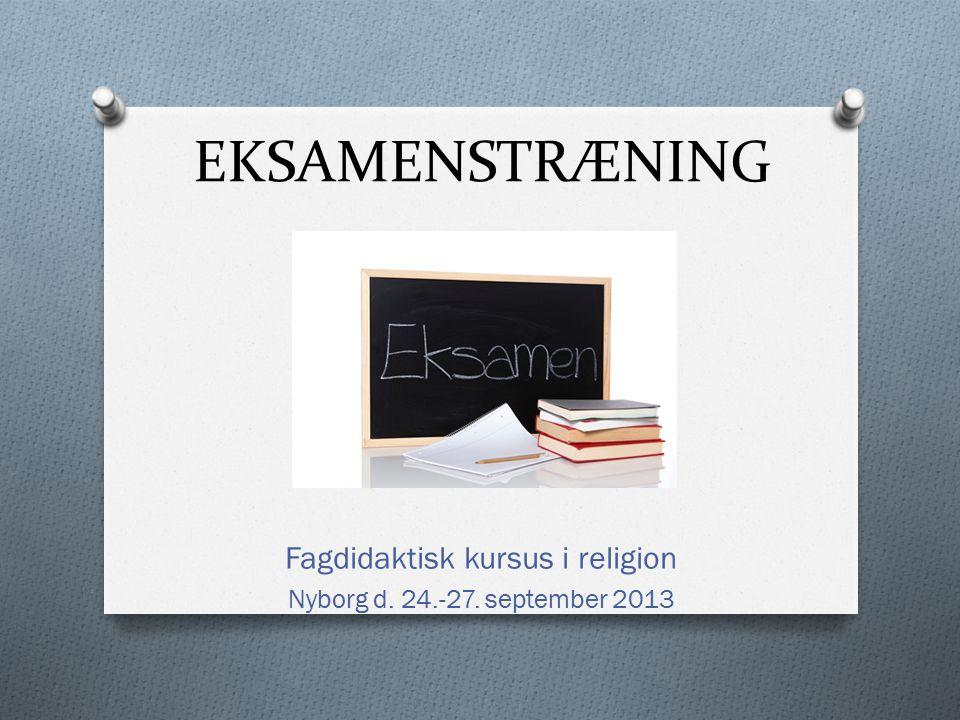 Fagdidaktisk kursus i religion Nyborg d. 24.-27. september 2013
