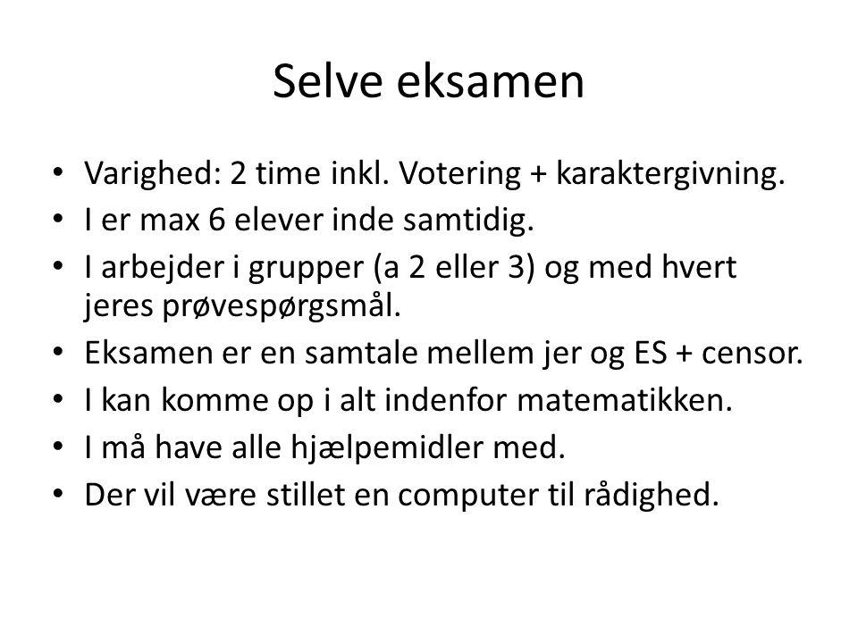 Selve eksamen Varighed: 2 time inkl. Votering + karaktergivning.