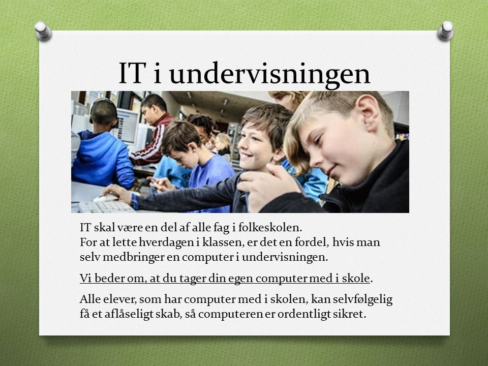 IT i undervisningen IT skal være en del af alle fag i folkeskolen.