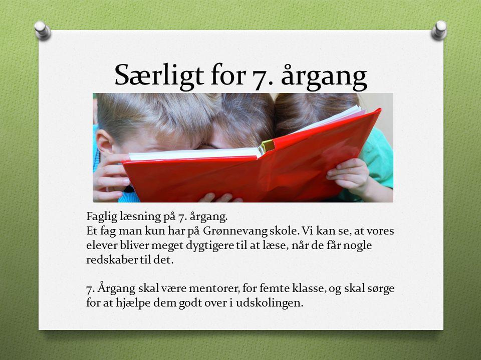 Særligt for 7. årgang Faglig læsning på 7. årgang.