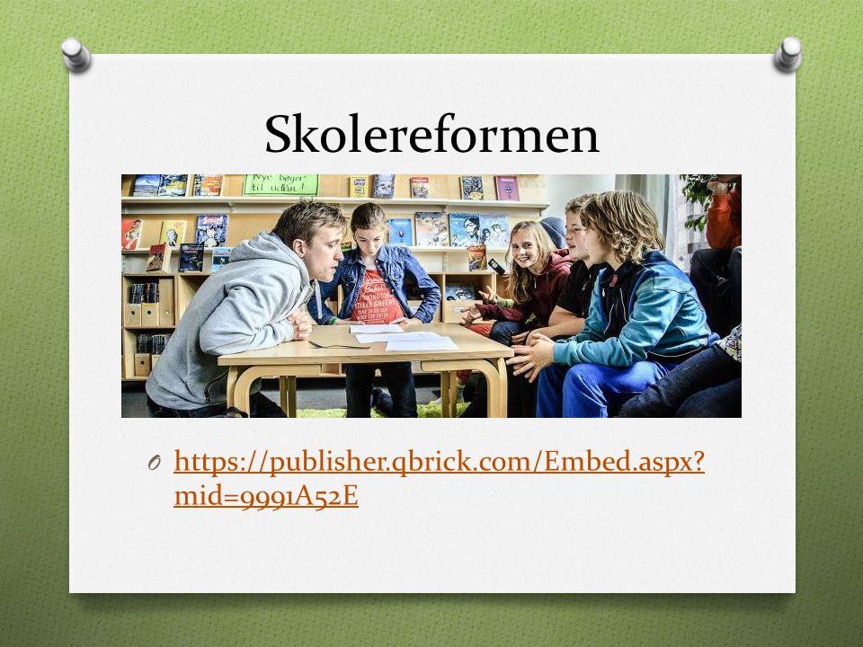 Skolereformen https://publisher.qbrick.com/Embed.aspx mid=9991A52E