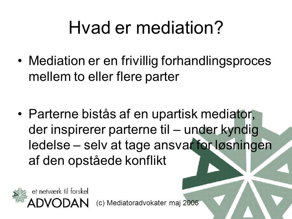 Hvad er mediation Mediation er en frivillig forhandlingsproces mellem to eller flere parter.