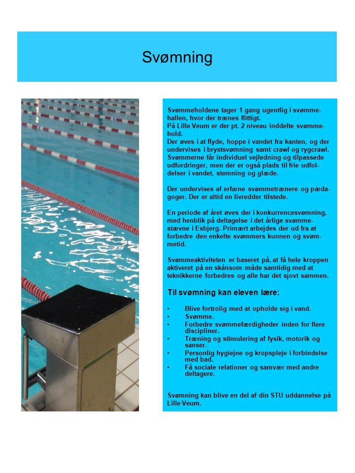 Svømning Til svømning kan eleven lære: