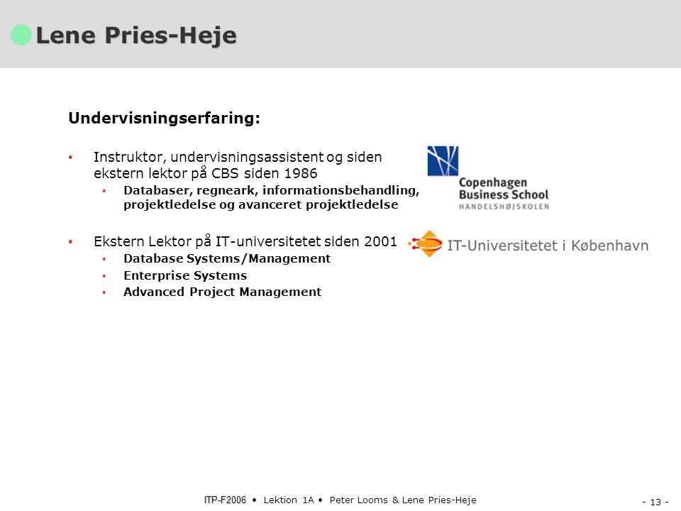Lene Pries-Heje Undervisningserfaring: