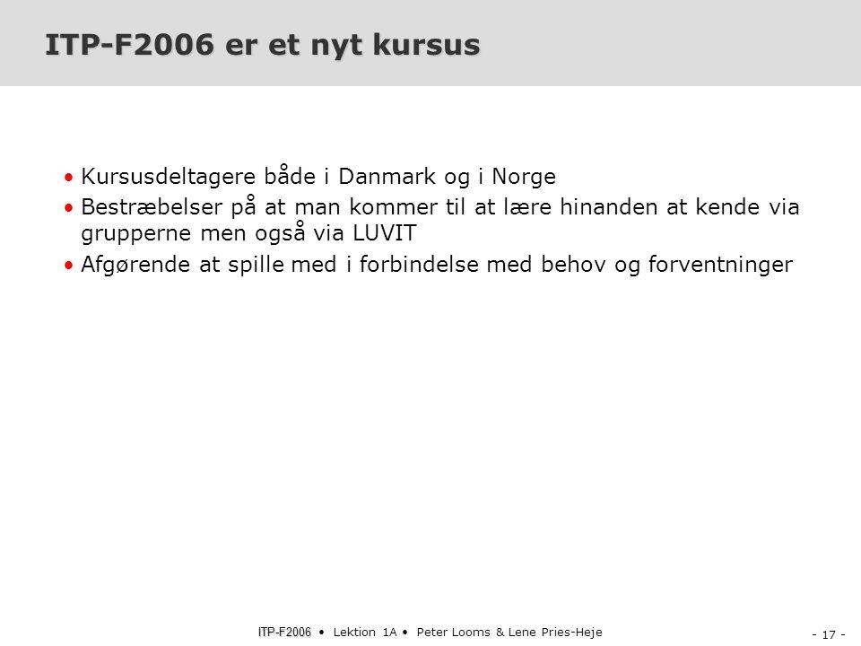 ITP-F2006 er et nyt kursus Kursusdeltagere både i Danmark og i Norge