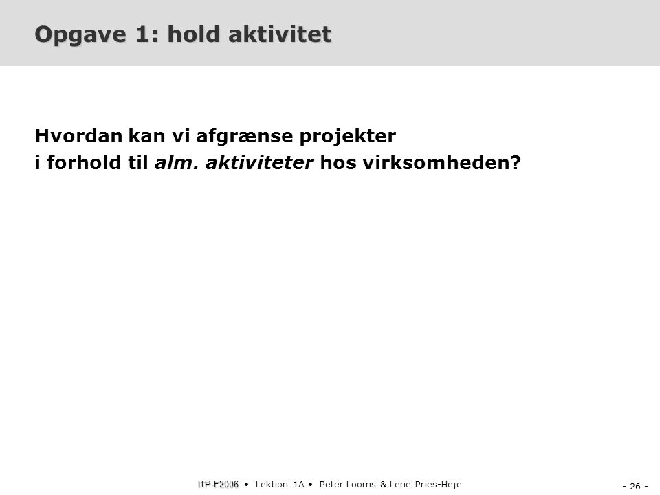 Opgave 1: hold aktivitet