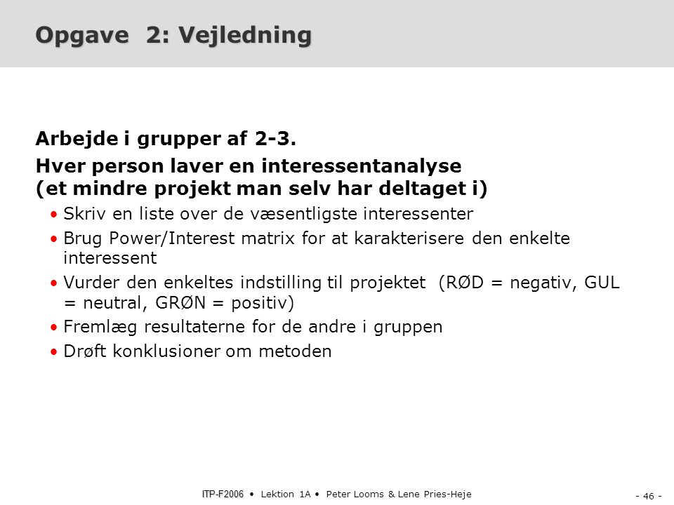 Opgave 2: Vejledning Arbejde i grupper af 2-3.