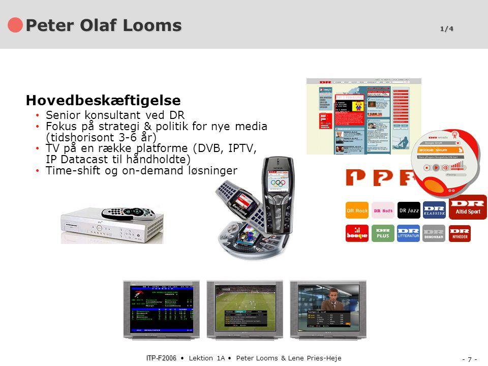 Peter Olaf Looms 1/4 Hovedbeskæftigelse Senior konsultant ved DR